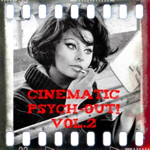 Cinematic Psych-Out! vol.2