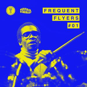 Frequent Flyers #1 w/ Tropical Timewarp // 23.05.20