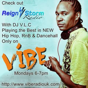 Reign Storm Radio Show on Vibe Radio UK 030815