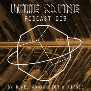 Home Alone #003 - mixed by Dune, Jonas Lion & Kisses
