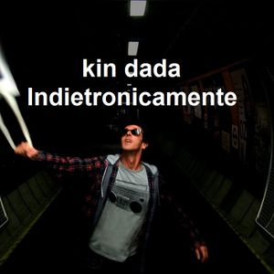 kin dada indietronicamente