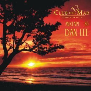 Club del Mar - Dan Lee - radioshow #80