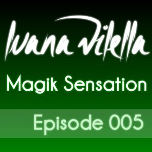 Magik Sensation - Episode 005 (Mixed by Luana Vilella)