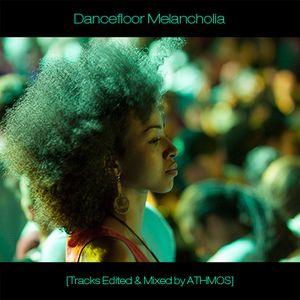 Dancefloor Melancholia