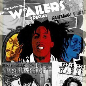 BOB MARLEY - PETER TOSH - BUNNY WAILER * WAILERS SPEACIAL * rooftop on shockwave radio 29.11.14