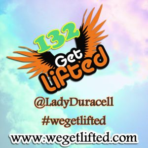 Get Lifted 132 - Lady Duracell