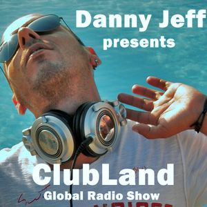 Danny Jeff presents 'ClubLand' episode 126