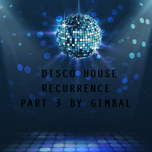 Disco House Recurrence Part 3 (Studio Mix)