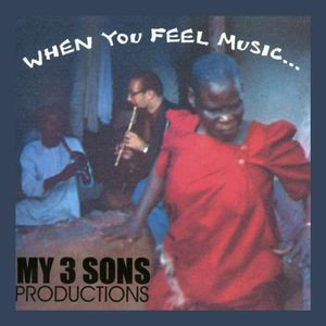 MY 3 SONS (#3) - WHEN YOU FEEL MUSIC