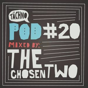 THE CHOSEN TWO - TAECHNO-PODCAST  (#20)