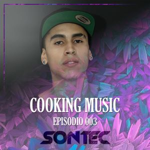 SONTEC · Cooking Music · Episodio 003