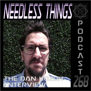 Needless Things Podcast 268 – The Dan Kozuh Interview