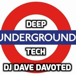 DEEP UNDERGROUND TECH MIXED LIVE BY DJ DAVE DAVOTED 2017