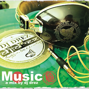 Music a mix by Dj Drez part1  Remixed and mixed like no other www.djdrez.com