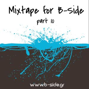 Mixtape for B-Side (www.b-side.gr) part10