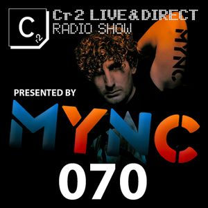 MYNC presents Cr2 Live & Direct Radio Show 070