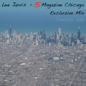 Lee Jarvis - 5 Magazine Chicago exclusive mix NMM (Jan 2011)