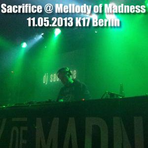 SACRIFICE AT MELODY OF MADNESS 11.05.2013 K17 BERLIN [MAINSTREAM HARDCORE]
