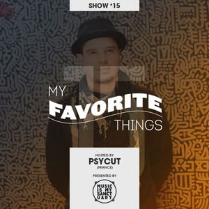 MY FAVORITE THINGS - Show #15 w/ Line (Hosted by Psycut)