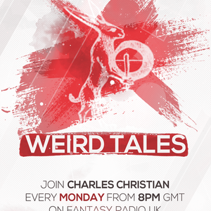 Weird Tales With Charles Christian - May 11 2020 www.fantasyradio.stream