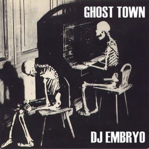 DJ Embryo - Ghost Town Mix