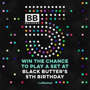Black Butter 5th Birthday Mix – 29th May – D'Jones