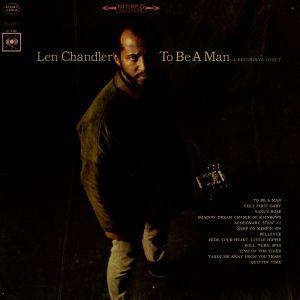 Len Chandler To BE A Man