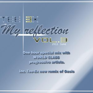 Tee-Ex - My Reflection 3 (June 2011)