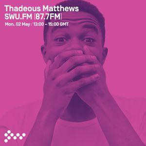 SWU FM - Thadeous Matthews - May 02