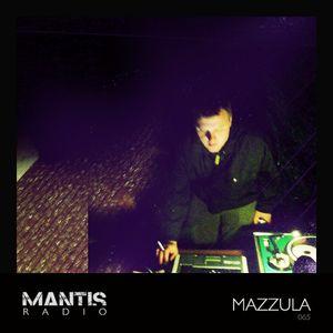 Mantis Radio 065 + Mazzula