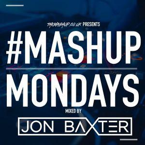 DJ Jon Baxter - Mashup Mondays