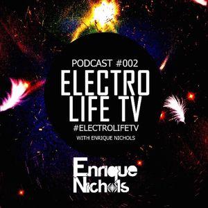 Enrique Nichols - Electro Life TV Podcast 002