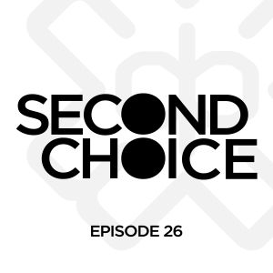 Second Choice D3EP Radio Show (Episode 26)