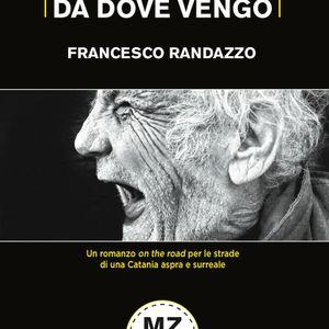 Tu non lo sai da dove vengo - Francesco Randazzo