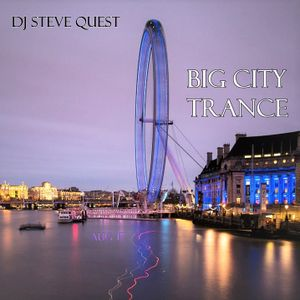 Dj Steve Quest - Big City Trance (Aug'17)