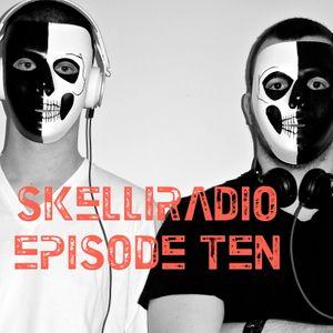 SkelliRadio Episode 10