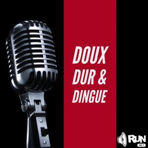 Doux, Dur & Dingue - 21 février 2017