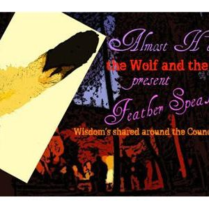 Feather Speaks...Wisdoms Shared Around the Council Fire