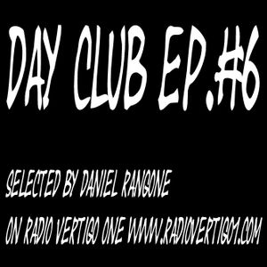Day Club ep.6 on Radio Vertigo One
