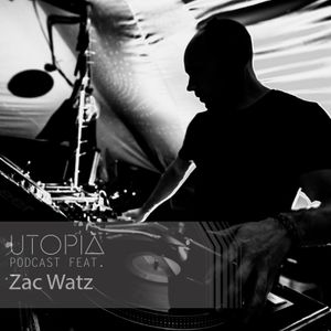 UTOPIA Podcast special featuring - Zac Watz
