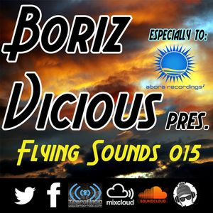 Boriz Vicious Pres. Flying Sounds episode 015