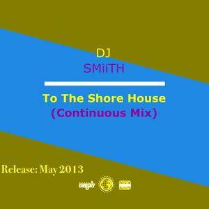 DJ SMiiTH - To The Beach House