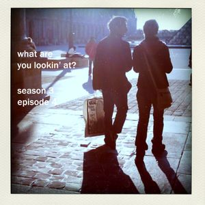 What Are You Lookin' At? Season 3 Episode 04