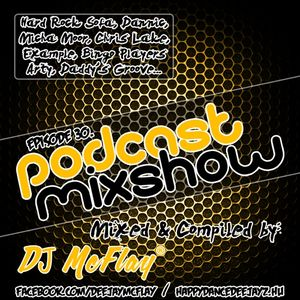 DJ Mcflay® - Podcast Mixshow Episode 30
