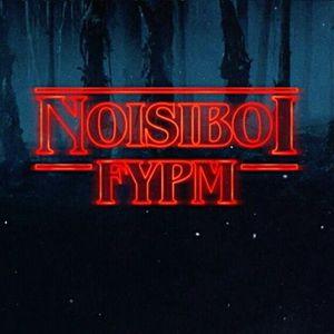 FYPM the Mixtape - NOISIBOI