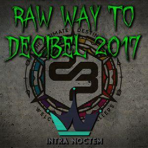 Intra Noctem - Raw Way To Decibel 2017