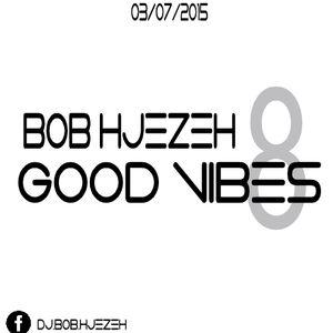 Good Vibes 8 - Bob Hjezeh