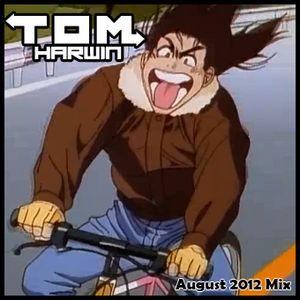 Tom Harwin August 2012 Mini Mix