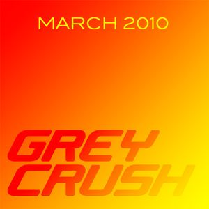 Grey Crush - March 2010