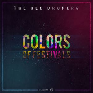 THE OLD DROPERS - COLORS OF FESTIVALS (SPECIAL MIX)